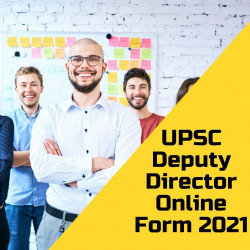 UPSC Deputy Director Recruitment 2021: Apply Online Form, Salary, Age Limit