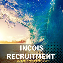 INCOIS Project Expert/Consultant & Other Post Recruitment 2021: Apply Online Form